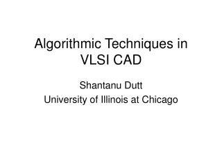 Algorithmic Techniques in VLSI CAD