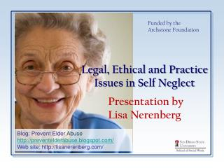 Legal, Ethical and Practice Issues in Self Neglect Presentation by  Lisa Nerenberg