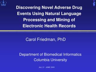 Carol Friedman, PhD Department of Biomedical Informatics  Columbia University