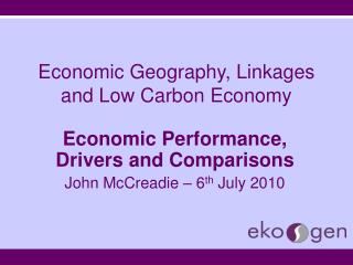 Economic Geography, Linkages and Low Carbon Economy