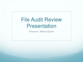 File Audit Review Presentation