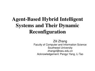 Agent-Based Hybrid Intelligent Systems and Their Dynamic Reconfiguration