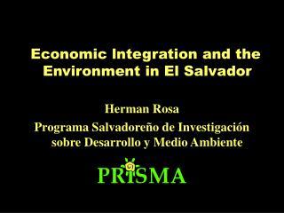 Economic lntegration and the Environment in El Salvador Herman Rosa