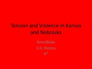 Tension and  Violence  in Kansas and Nebraska