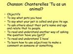 Chanson: Chanterelles  Tu as un animal