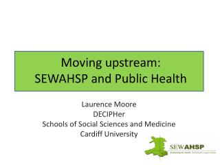 Moving upstream: SEWAHSP and Public Health