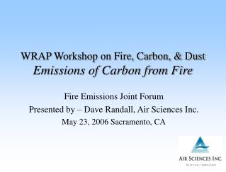 WRAP Workshop on Fire, Carbon, & Dust Emissions of Carbon from Fire