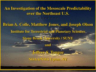 An Investigation of the Mesoscale Predictability over the Northeast U.S.                   