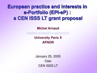 European practice and interests in e-Portfolio (EPI-eP) :  a CEN ISSS LT grant proposal