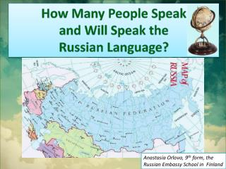 How Many People Speak and Will Speak the  Russian Language?
