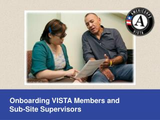 Onboarding VISTA Members and     Sub -Site  Supervisors