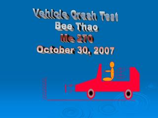 Vehicle Crash Test Bee Thao Me 270 October 30, 2007