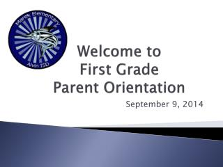 Welcome to  First Grade  Parent Orientation