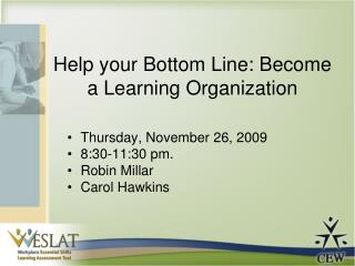 Help your Bottom Line: Become a Learning Organization