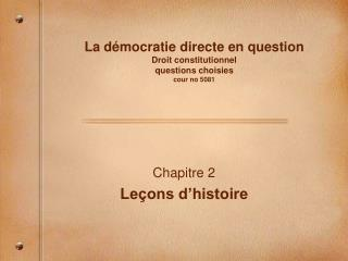 La démocratie directe en question Droit constitutionnel  questions choisies cour no 5081