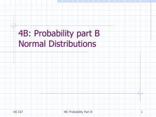 4B: Probability part B Normal Distributions
