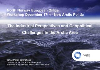 North Norway European Office Workshop December 17th - New Arctic Politic
