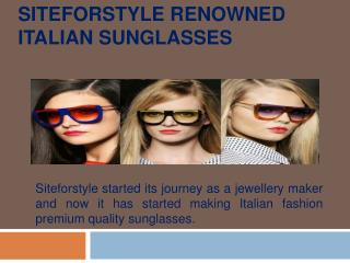 Siteforstyle Renowned Italian Sunglasses