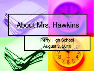 About Mrs. Hawkins