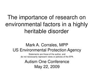 The importance of research on environmental factors in a highly heritable disorder