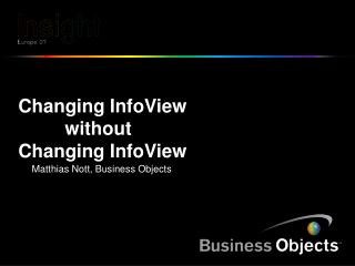 Changing InfoView          without Changing InfoView