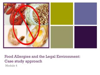 Food Allergies and the Legal Environment: Case study approach