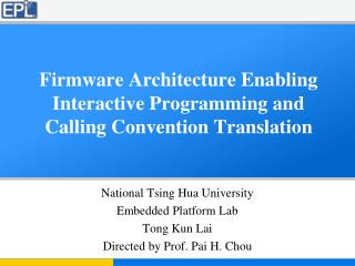 Firmware Architecture Enabling Interactive Programming and Calling Convention Translation
