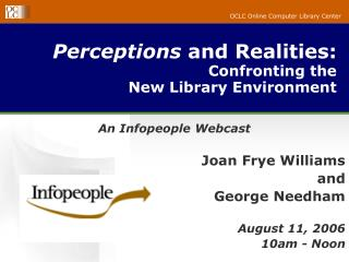Perceptions  and Realities: Confronting the  New Library Environment
