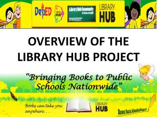 OVERVIEW OF THE  LIBRARY HUB PROJECT