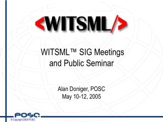 WITSML™ SIG Meetings and Public Seminar