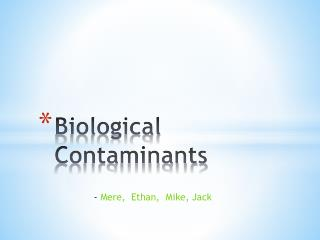 Biological Contaminants