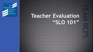 "Teacher Evaluation ""SLO 101"""