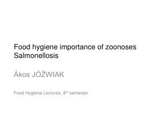 Food hygiene importance of zoonoses Salmonellosis