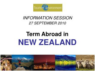 INFORMATION SESSION 27 SEPTEMBER 2010 Term Abroad in NEW ZEALAND