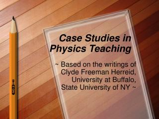Case Studies in  Physics Teaching