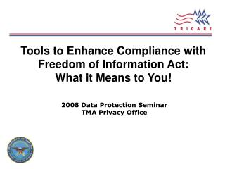 Tools to Enhance Compliance with Freedom of Information Act:   What it Means to You!