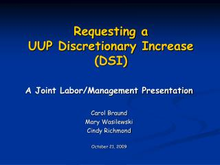 Requesting a UUP Discretionary Increase (DSI)