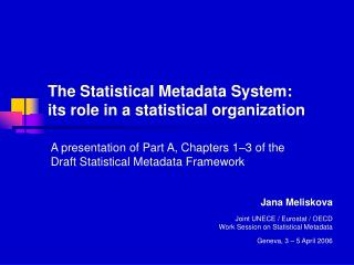 The  Statistical Metadata  System:  its role in a statistical organization