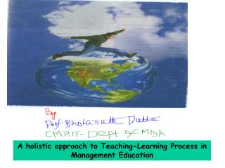 A holistic approach to Teaching-Learning Process in  Management Education