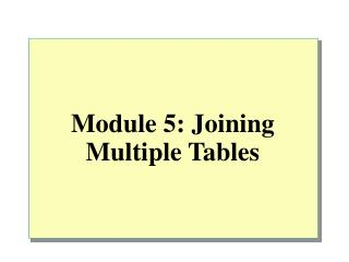 Module 5: Joining Multiple Tables