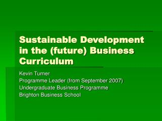 Sustainable Development in the (future) Business Curriculum