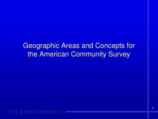 Geographic Areas and Concepts for  the American Community Survey