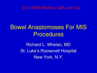 Bowel Anastomoses For MIS Procedures