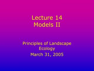 Lecture 14 Models II