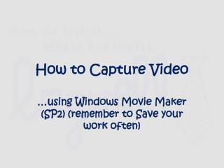 How to Capture Video