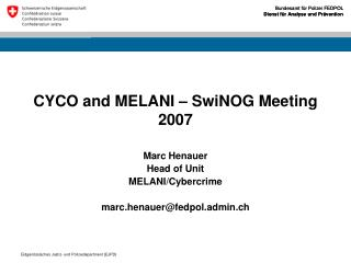 CYCO and MELANI – SwiNOG Meeting 2007