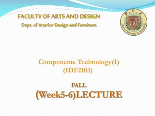 FACULTY OF ARTS AND DESIGN Dept. of Interior Design and Furniture