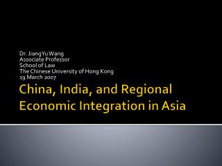 China, India, and Regional Economic Integration in Asia