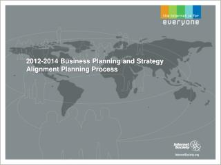 2012-2014 Business Planning and Strategy Alignment Planning Process