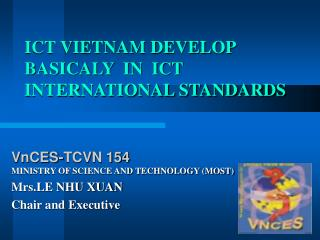 ICT VIETNAM DEVELOP BASICALY  IN  ICT INTERNATIONAL STANDARDS